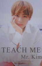 Teach Me, Mr. Kim by MikaLJK
