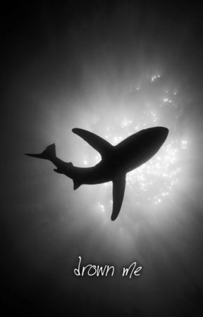 .:drown me. by jacrispious