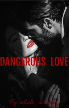 Dangerous Love by whale_insanity