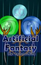 Artificial Fantasy by SpinnerNite