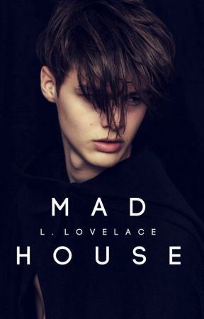 MADHOUSE. by lorelai-