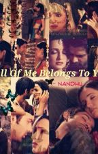 All Of Me Belongs To You by NN_Writer