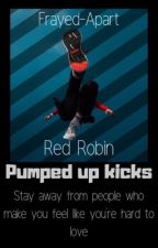 Pumped up kicks|| Red Robin by Frayed-Apart