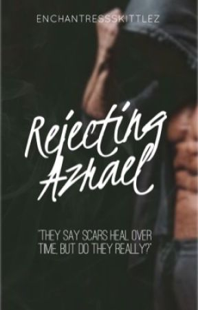 Rejecting Azrael | ONGOING by EnchantressSkittlez