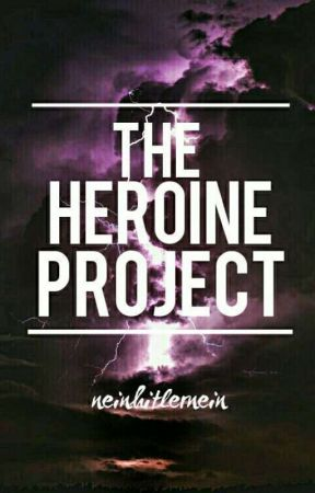 The Heroine Project by neinhitlernein