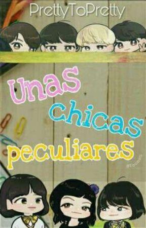 """Unas chicas peculiares.""[Rap line mujer] by ElTraseroDeSatansoo"