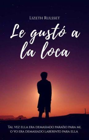 Le gusto a la Loca. | #Carobel 2  by Rulsset