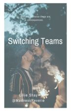 Switching Teams (BoyxBoy) (Completed) by MadnessReverie