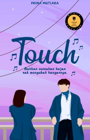 TOUCH (Complete) by primamutiara_