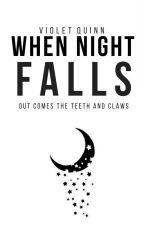 When Night Falls by VioletQuinn