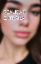 REALIDAD EXTRAÑA by NavyMore