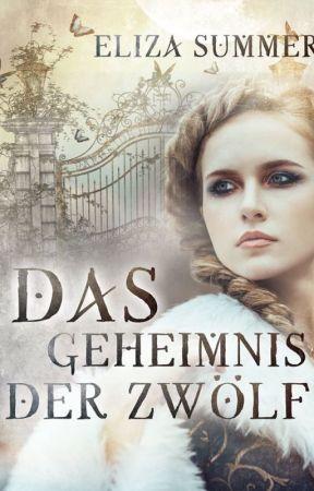 Das Geheimnis der Zwölf by ElizaSummer90