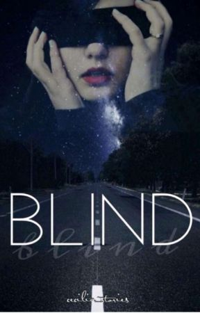 Blind #wattys2018 by cecilia_stories