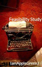 Feasibility Study by IamAppleGreenJ