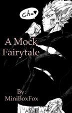 A Mock Fairytale: Garou x Reader by qiteghost