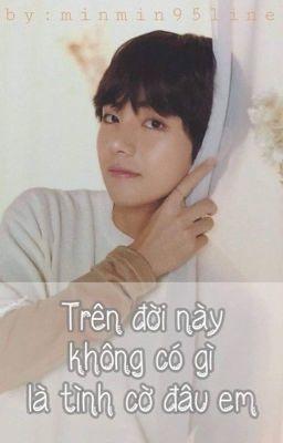 [Full] Tình Cờ Gặp Em - V BTS/Taehyung  Imagine/Longfic 