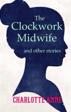 The Clockwork Midwife by CharlotteAnneRomance