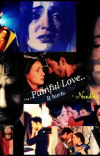 Painful Love... It Hurts... by NN_Writer