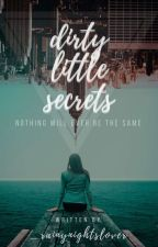 Dirty Little Secrets by _rainynightslover