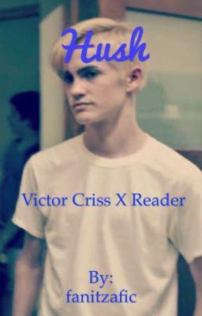 Hush | Victor Criss X reader by fanitzafic