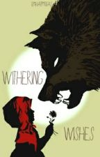 Withering Wishes . • . X-Men Fanfic . • . BOOK 2  by Happyritas