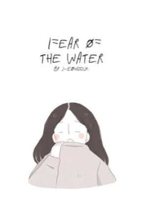 fear of the water / kth by j-eongguk