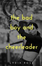 0.1 | The Bad Boy and The Cheerleader |✔| by littletroublemaker_