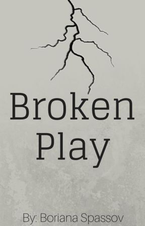 Broken Play by Boriana_Spassov