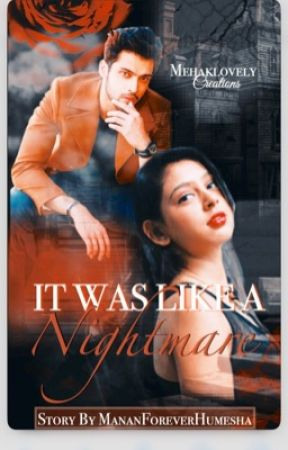 Manan ff: It Was Like a Nightmare  by mananforeverhumesha
