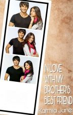 In Love With My Brother's Best Friend (A Love Therapy Prequel) [COMPLETED] by KarmilaJane