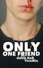 Only One Friend [Dutch BxB 1] door VeraWin