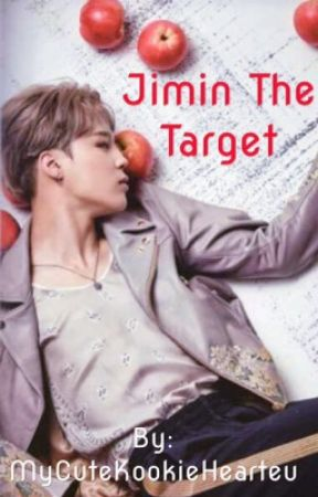 BTS FF: Jimin The Target by MyCuteKookie_Hearteu