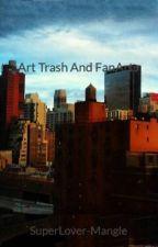 Art Trash And FanArts by SuperLover-Mangle