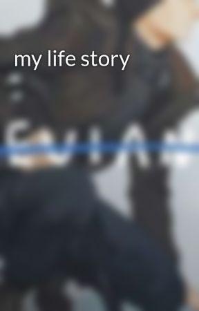 my life story by jhaymon1261484