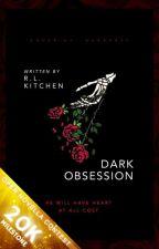 Dark Obsession | Open Novella Contest by HinataDate