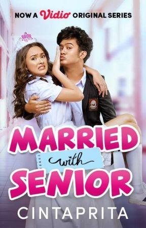 Married With Senior [SUDAH TERBIT] by Cintaprita