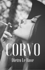 Corvo by dietrolerose