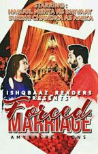 Forced marriage ✔ by ishqbaaz_readers