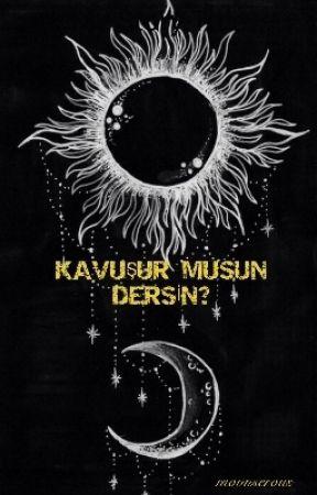 KAVUŞUR MUSUN DERSİN ? by moonserous