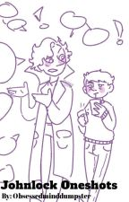 Johnlock One-shots by Obsessedminddumpster