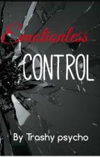 Emotionless Control ✔ by Trashypsycho