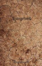 Spiegelwelt by dreamwxrld