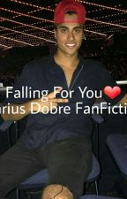 Falling For You (Darius Dobre FanFiction) by itzxemilyyyy