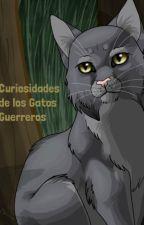 Curiosidades de Los Gatos Guerreros by Brisa_Rauda_LGG