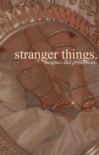 stranger things imagines by vanillacakee-