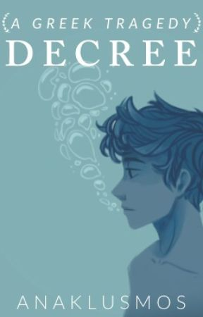 Decree |The Anak Series| [COMPLETED!] by AnaklusmosX