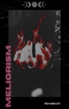 Meliorism ° TVD by snowbuck