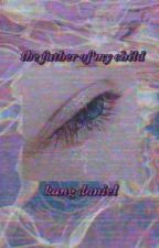 kang daniel-the father of my child{COMPLETED} by byeolrangdan