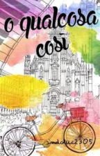 O QUALCOSA COSÌ by mdotuc2305