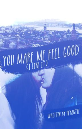 You Make Me Feel Good (I Like It) - CAMREN by heyartie
